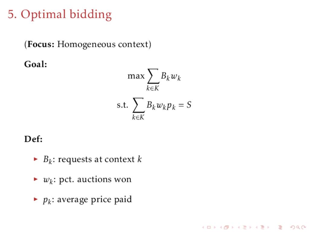 5. Optimal bidding (Focus: Homogeneous context)...