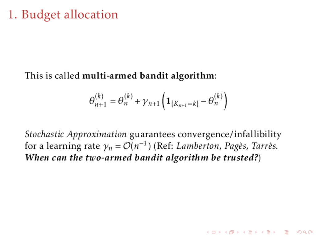 1. Budget allocation This is called multi-armed...