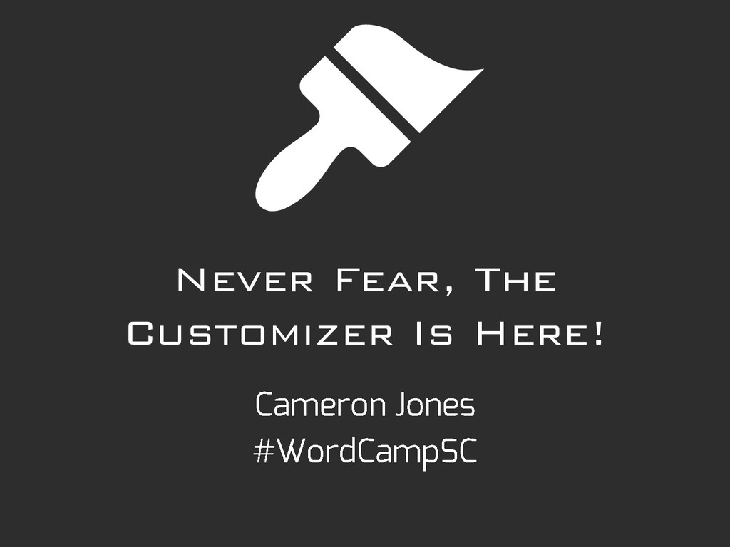 Never Fear, The Customizer Is Here!