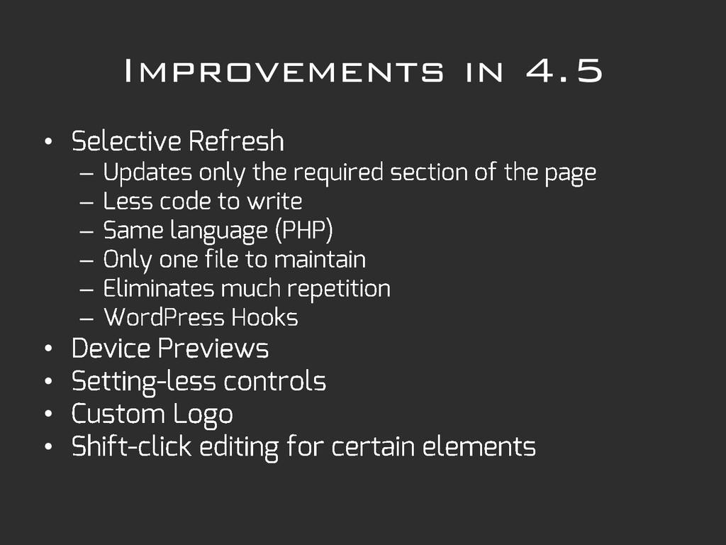 Improvements in 4.5 • – – – – – – • • • •