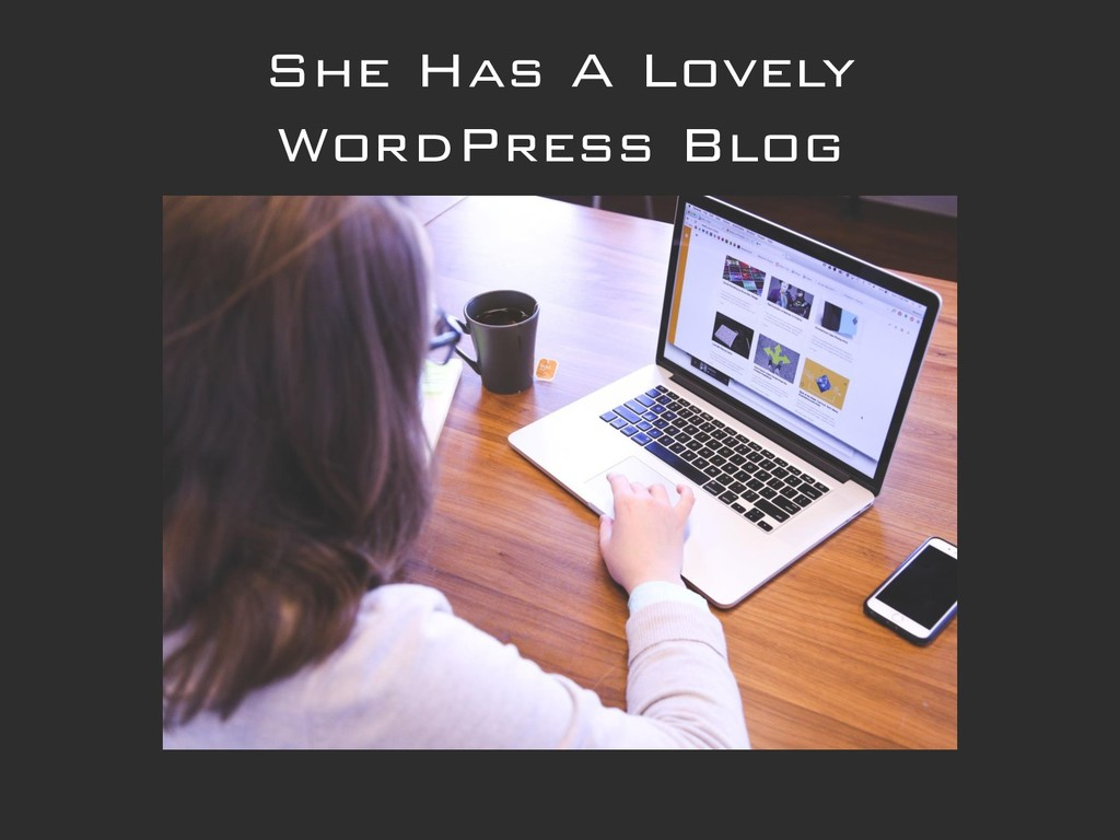 She Has A Lovely WordPress Blog