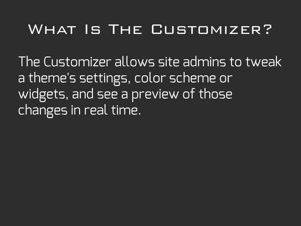 What Is The Customizer?