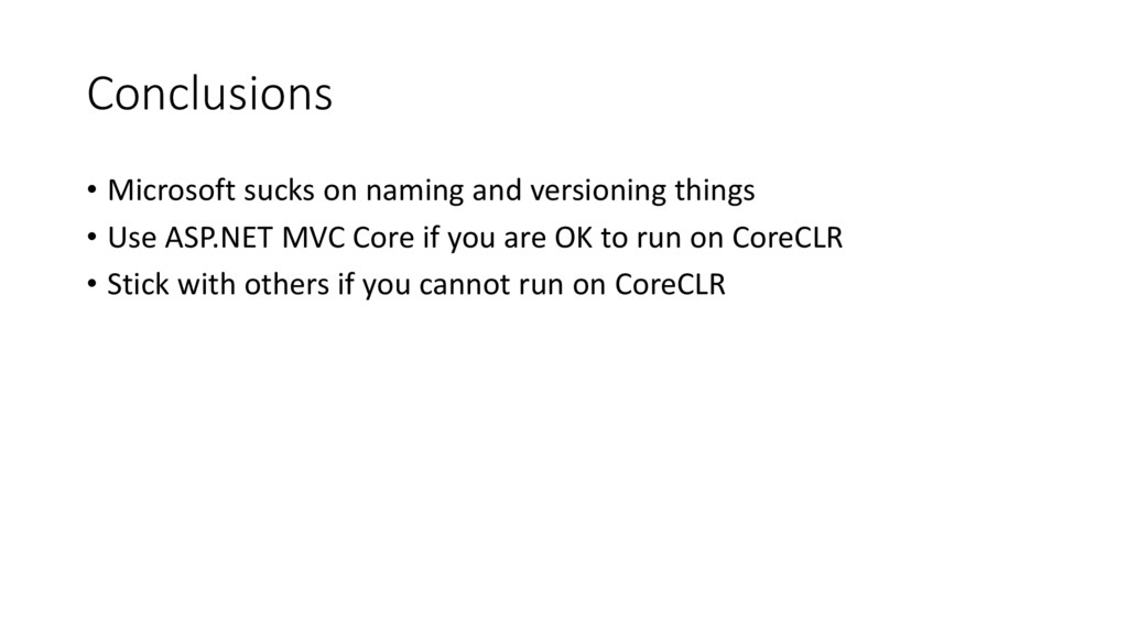 Conclusions • Microsoft sucks on naming and ver...