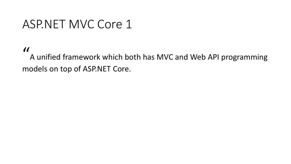 "ASP.NET MVC Core 1 ""A unified framework which b..."