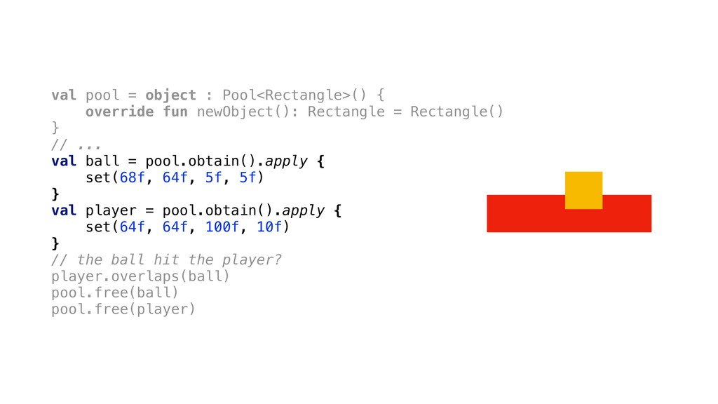 val pool = object : Pool<Rectangle>() { overrid...