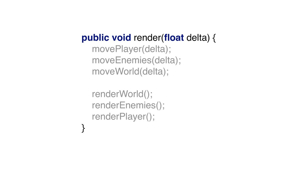 public void render(float delta) {