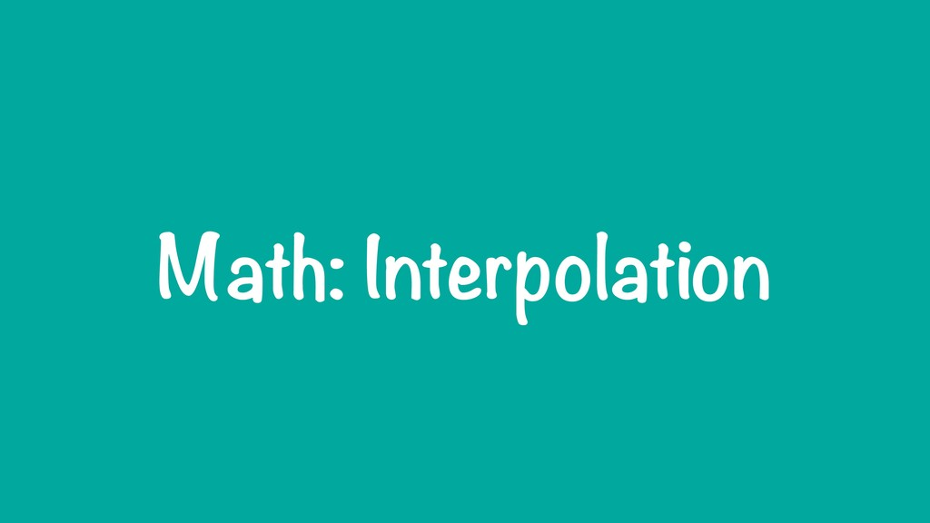 Math: Interpolation