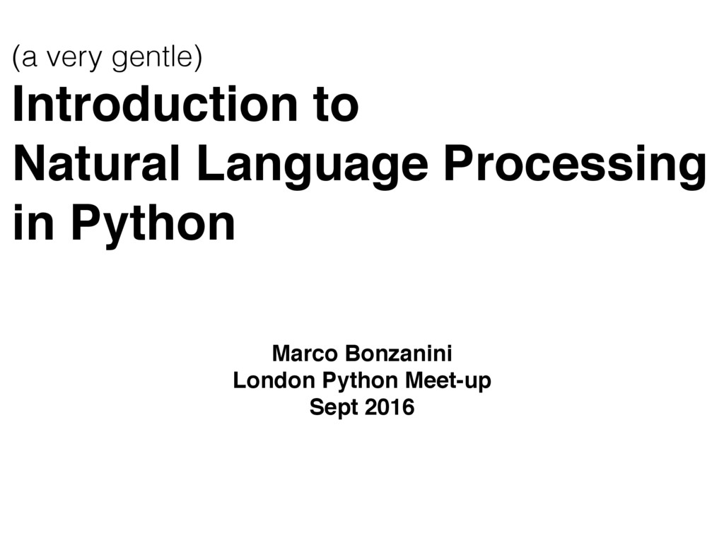 (a very gentle) Introduction to! Natural Langua...