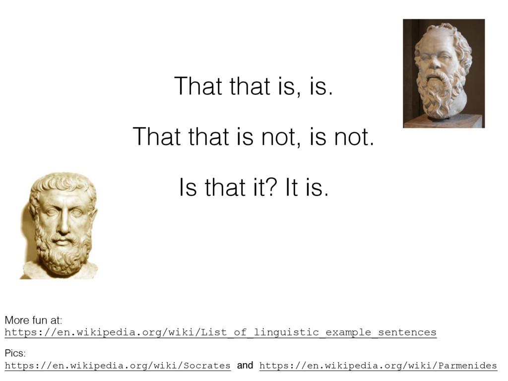 That that is, is. That that is not, is not. Is ...