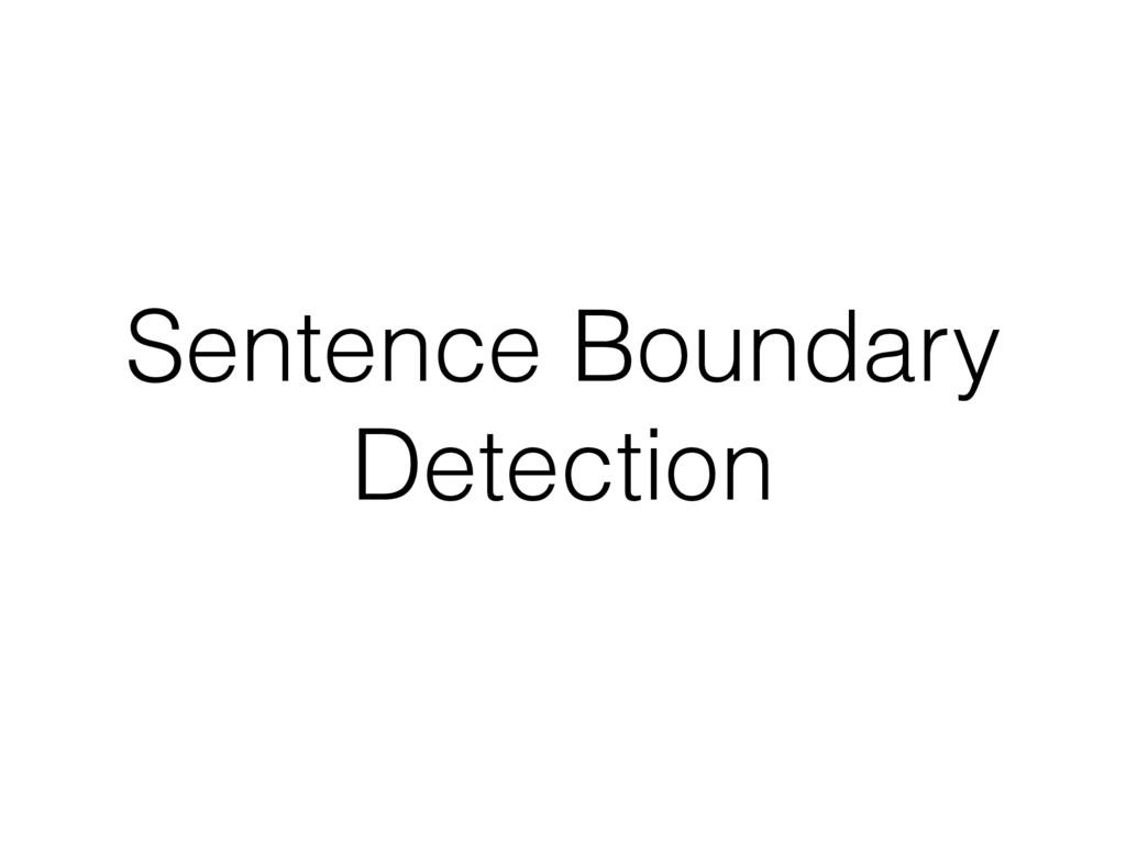 Sentence Boundary Detection
