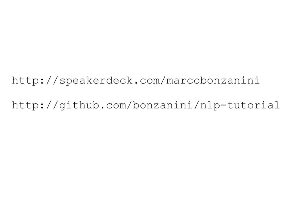 http://speakerdeck.com/marcobonzanini http://gi...
