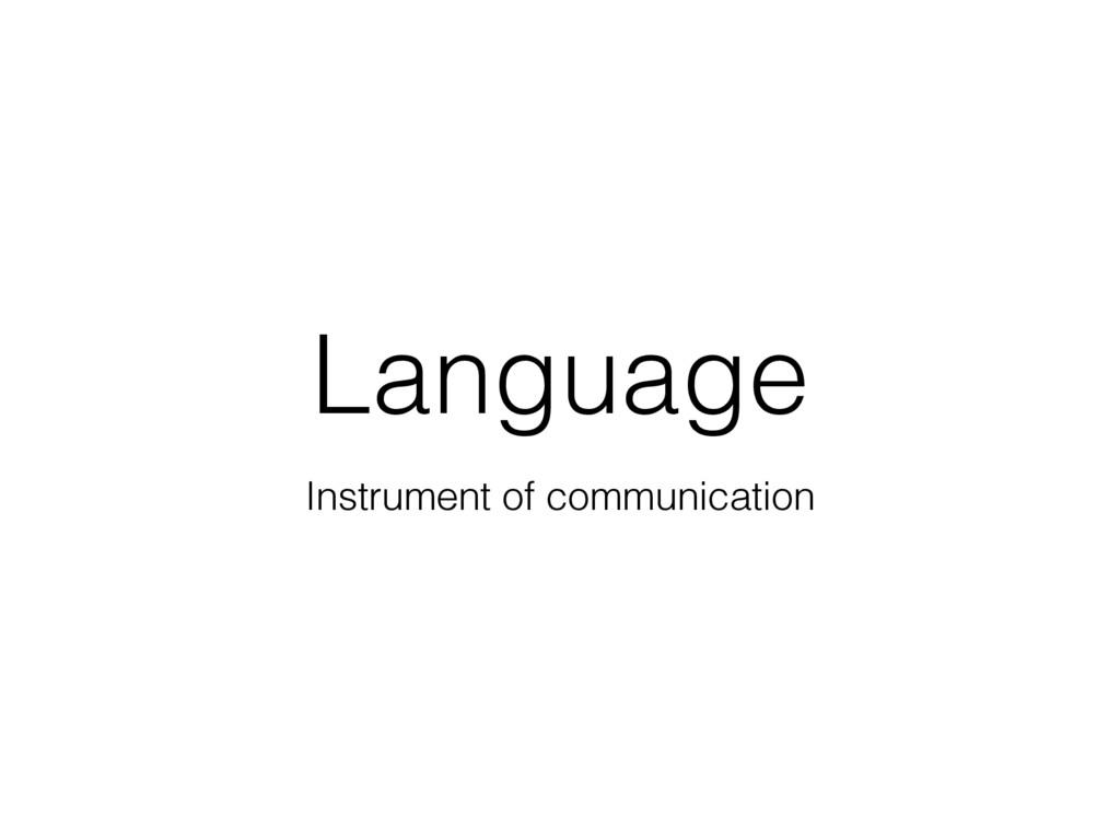 Language Instrument of communication