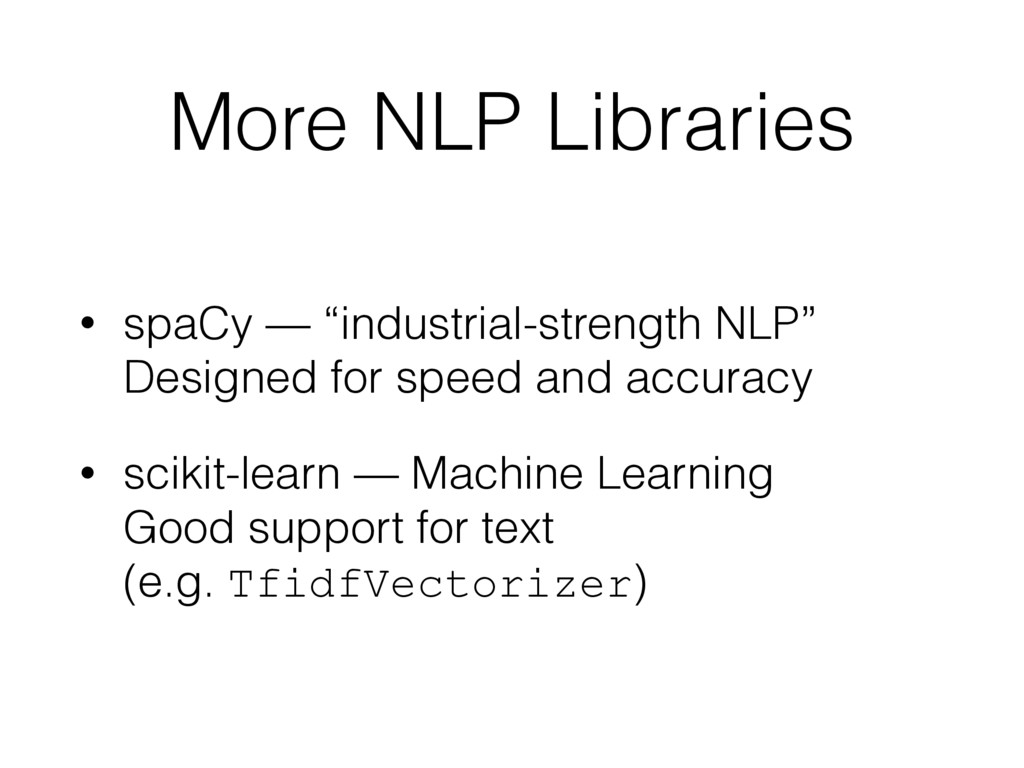"""More NLP Libraries • spaCy — """"industrial-streng..."""