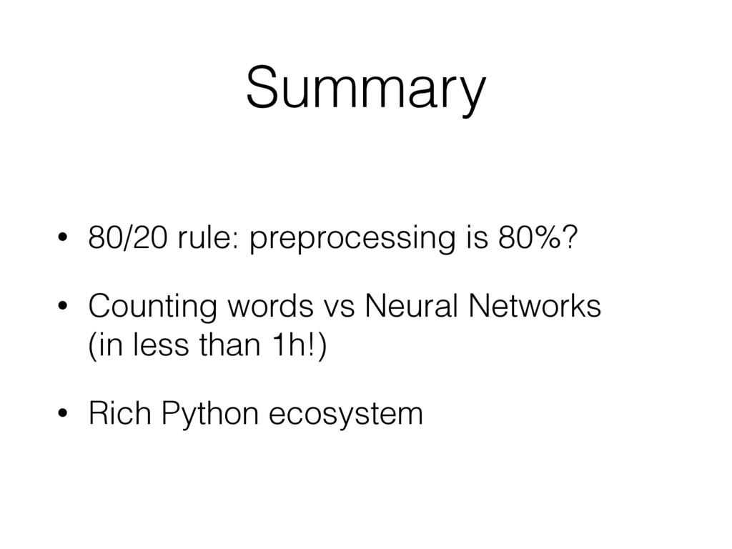 Summary • 80/20 rule: preprocessing is 80%? • C...