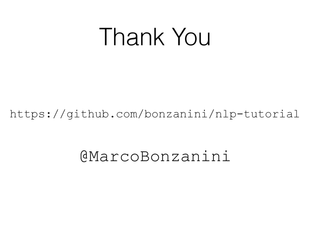 Thank You https://github.com/bonzanini/nlp-tuto...