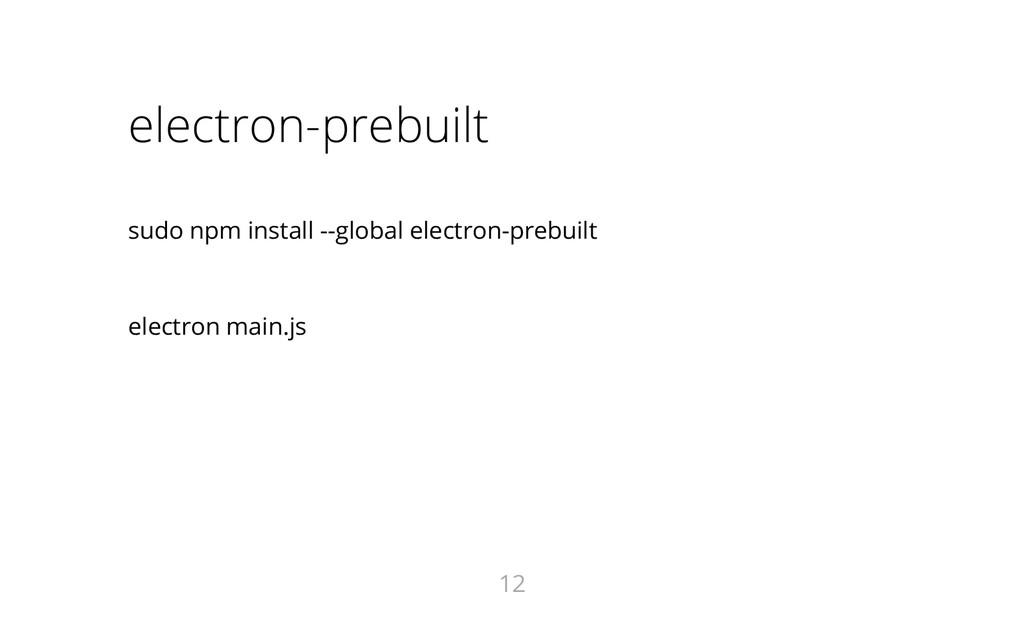 electron-prebuilt sudo npm install --global ele...