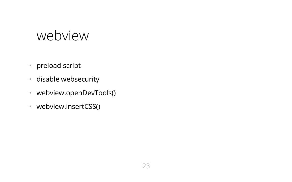 webview • preload script • disable websecurit...