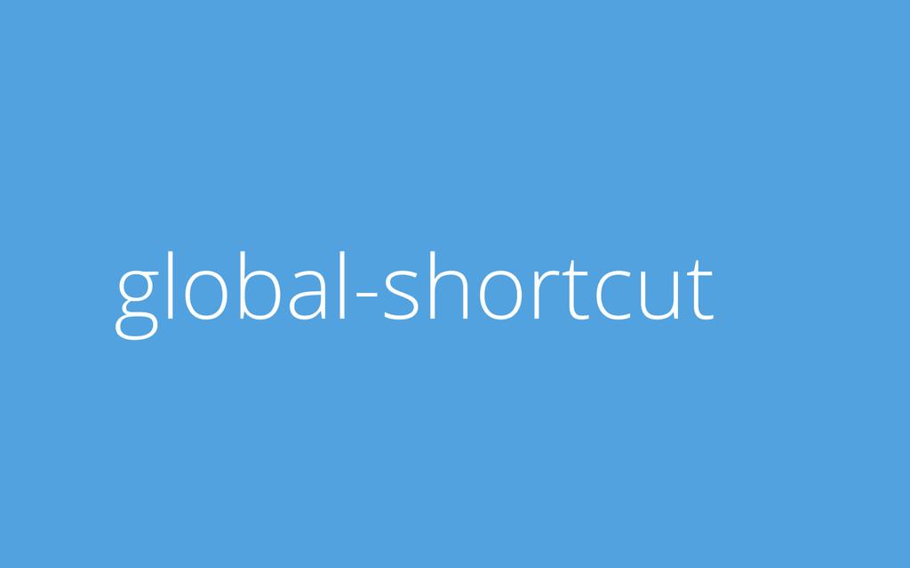 global-shortcut