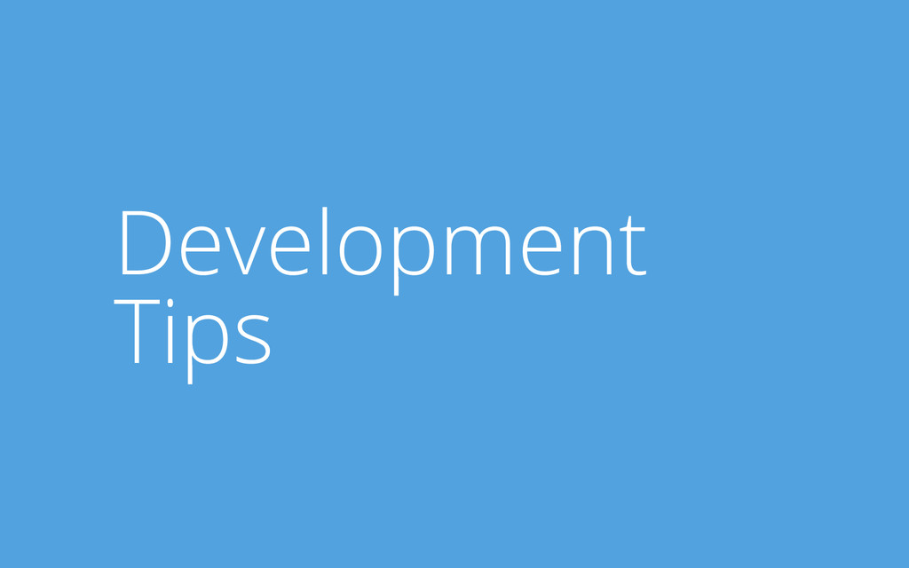 Development Tips