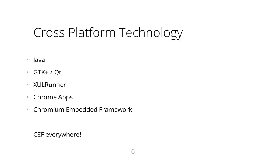 Cross Platform Technology • Java • GTK+ / Qt ...