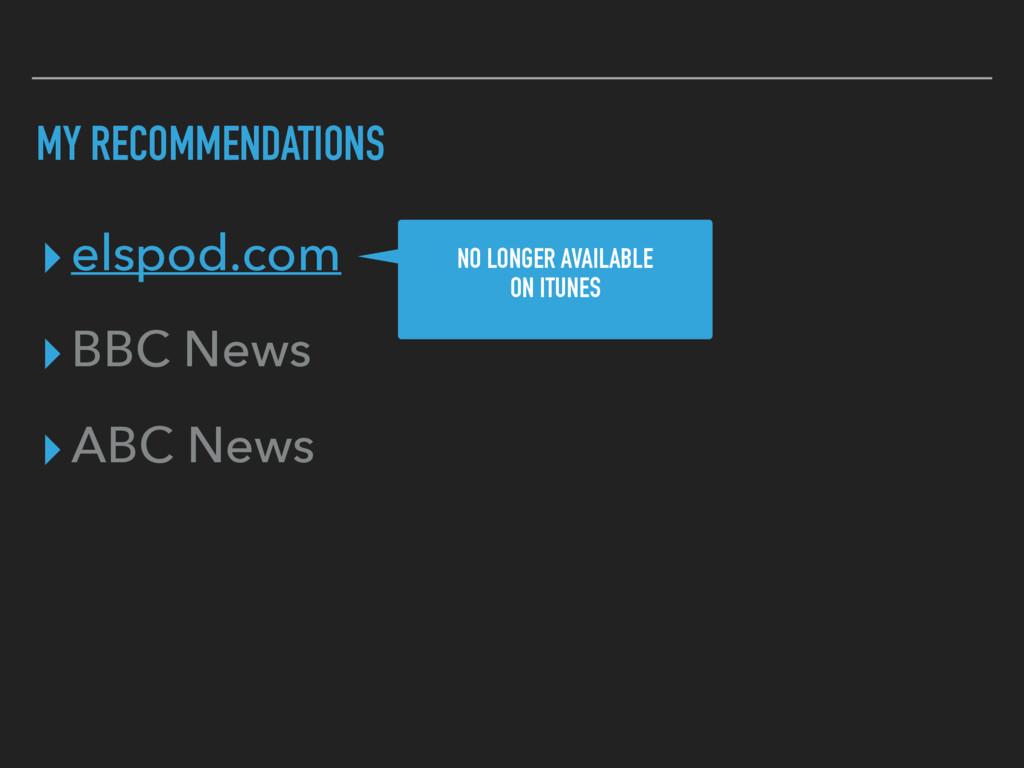 MY RECOMMENDATIONS ▸elspod.com ▸BBC News ▸ABC N...