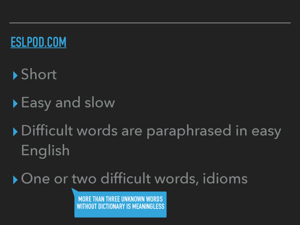 ESLPOD.COM ▸Short ▸Easy and slow ▸Difficult word...