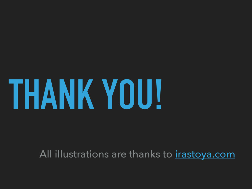 THANK YOU! All illustrations are thanks to iras...