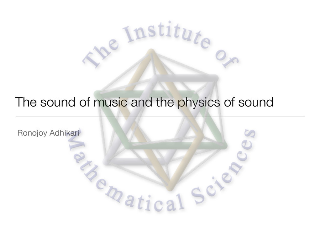 The sound of music and the physics of sound Ron...
