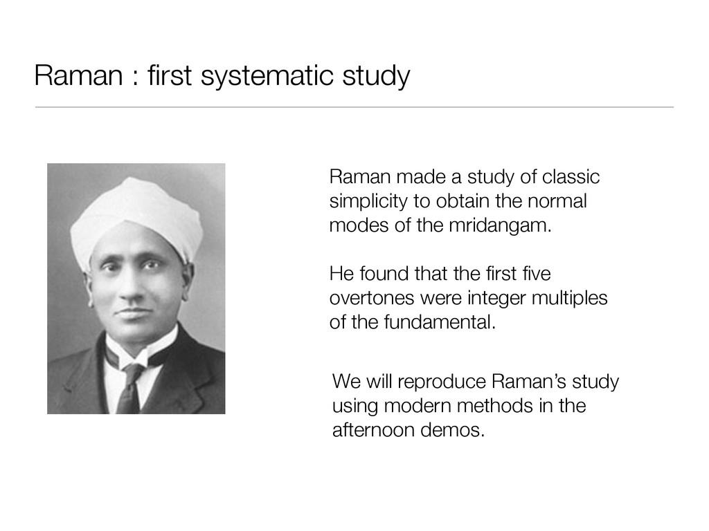 Raman : first systematic study Raman made a stud...