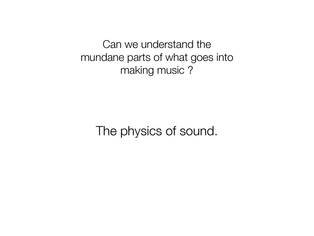 Can we understand the mundane parts of what goe...