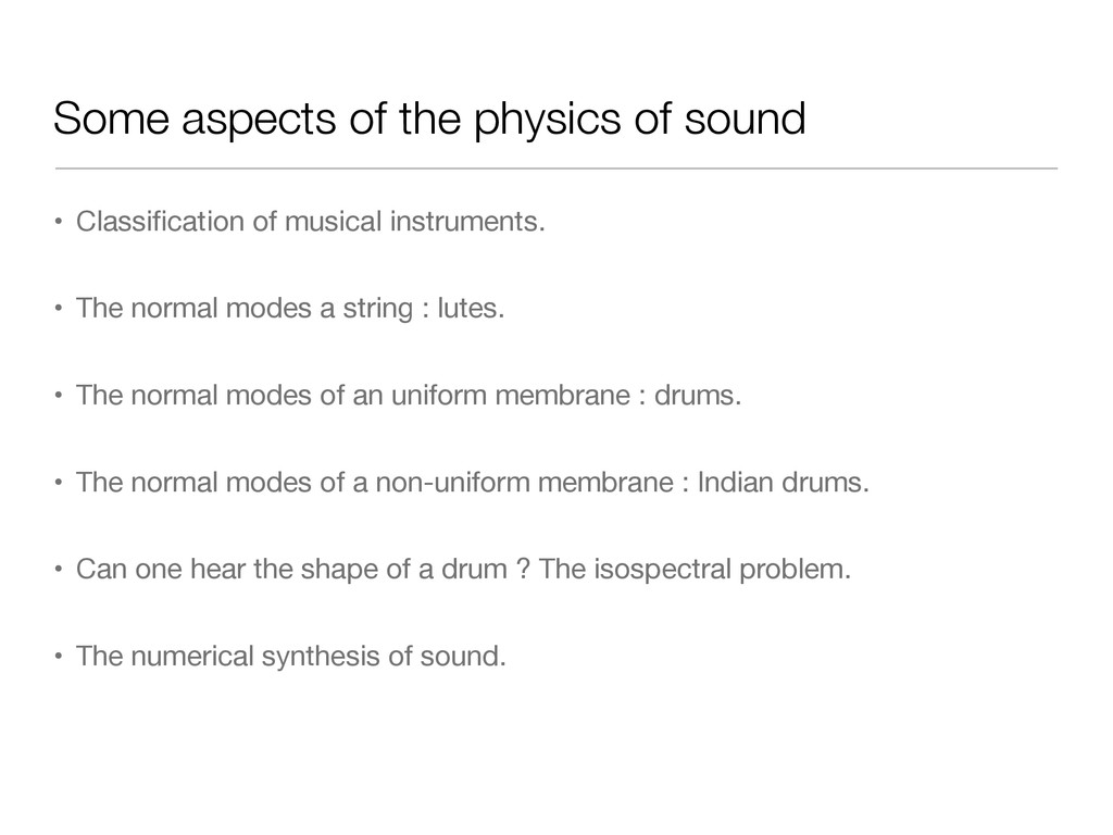 Some aspects of the physics of sound • Classific...