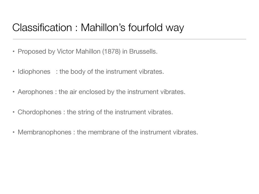 Classification : Mahillon's fourfold way • Propo...