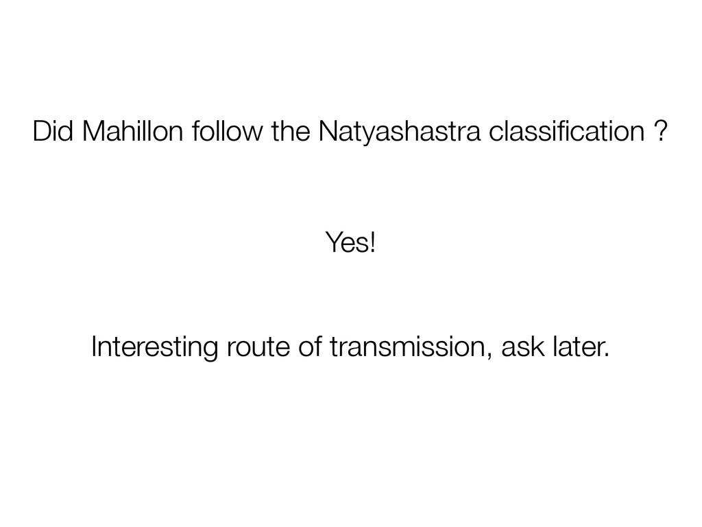 Did Mahillon follow the Natyashastra classificat...