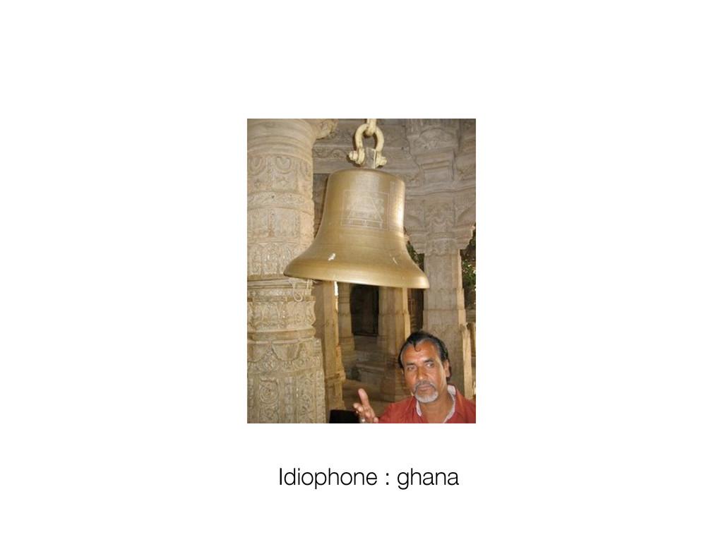 Idiophone : ghana