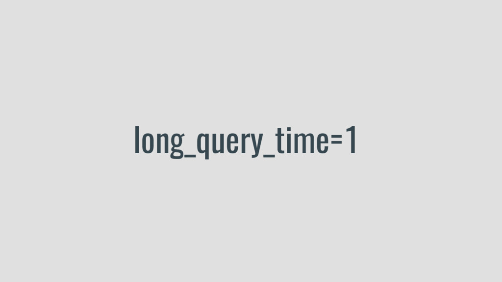 long_query_time=1