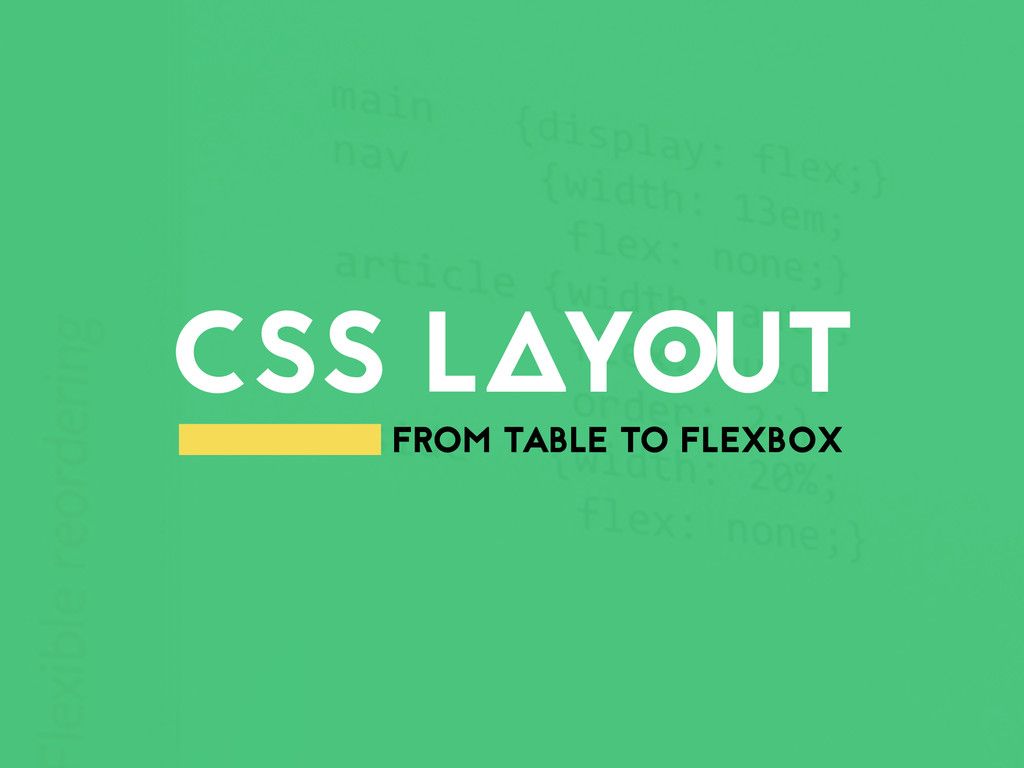 CSS LAYOUT FROM TABLE TO FLEXBOX
