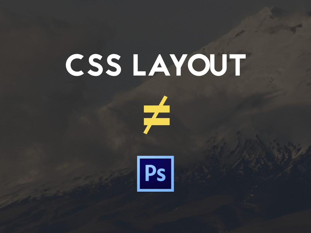 CSS LAYOUT ≠
