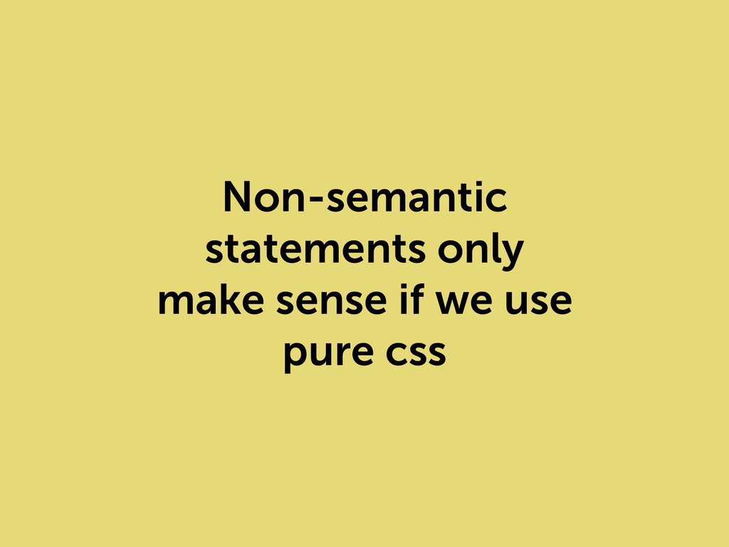 Non-semantic statements only make sense if we u...