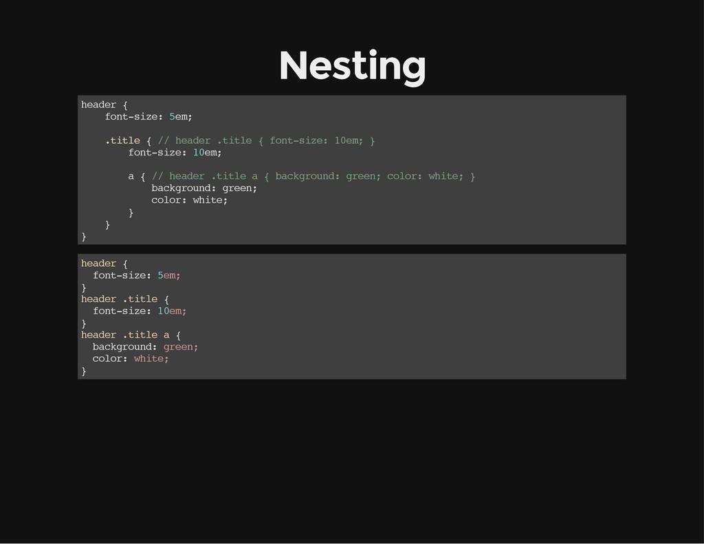 Nesting h e a d e r { f o n t - s i z e : 5 e m...