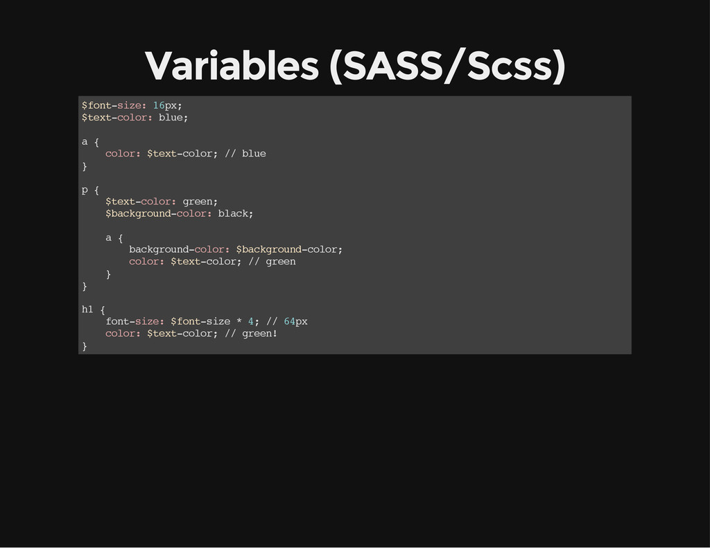 Variables (SASS/Scss) $ f o n t - s i z e : 1 6...