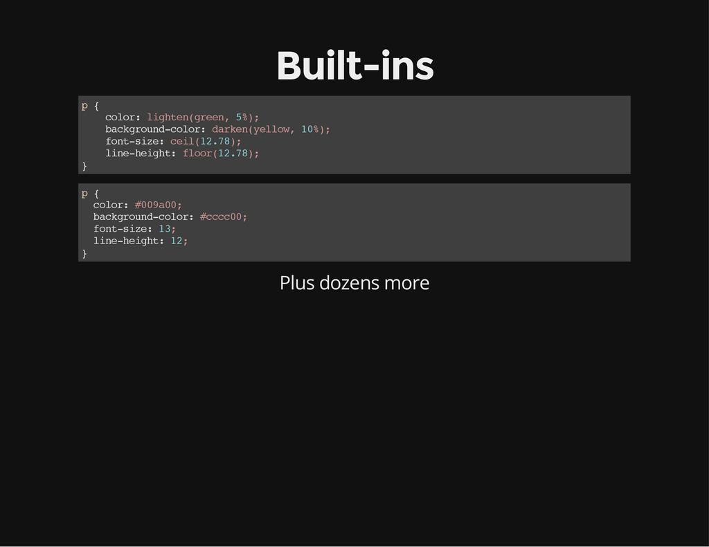 Built-ins p { c o l o r : l i g h t e n ( g r e...