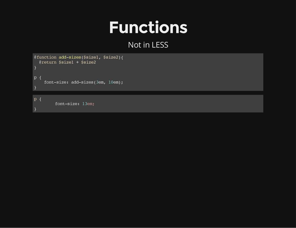 Functions Not in LESS @ f u n c t i o n a d d -...