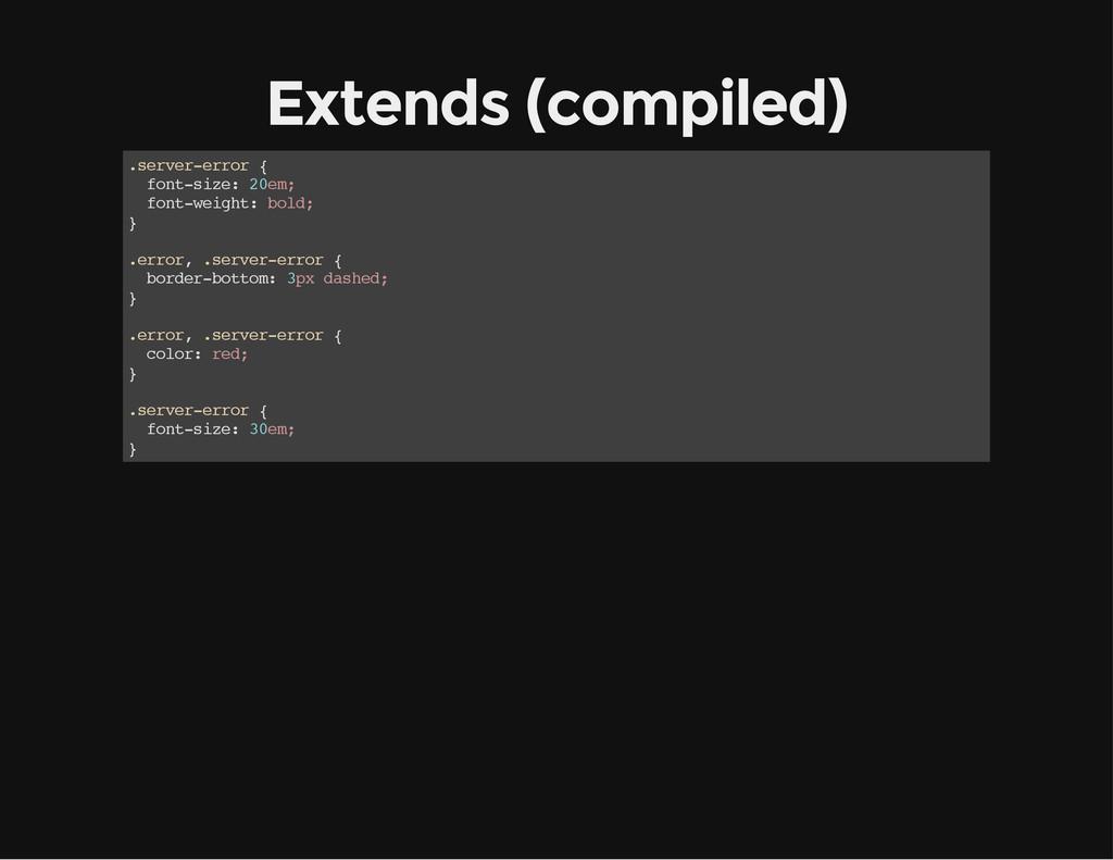 Extends (compiled) . s e r v e r - e r r o r { ...