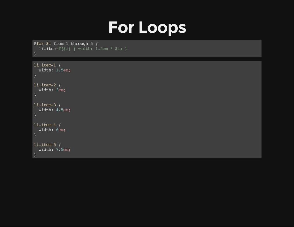 For Loops @ f o r $ i f r o m 1 t h r o u g h 5...