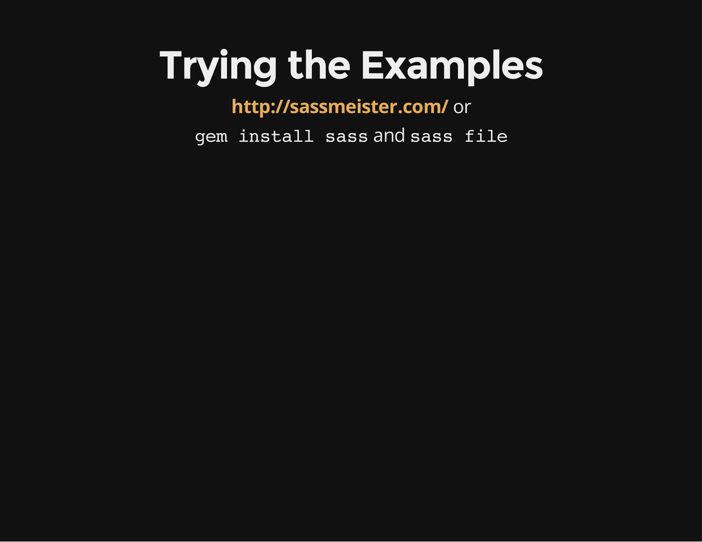 Trying the Examples or http://sassmeister.com/ ...