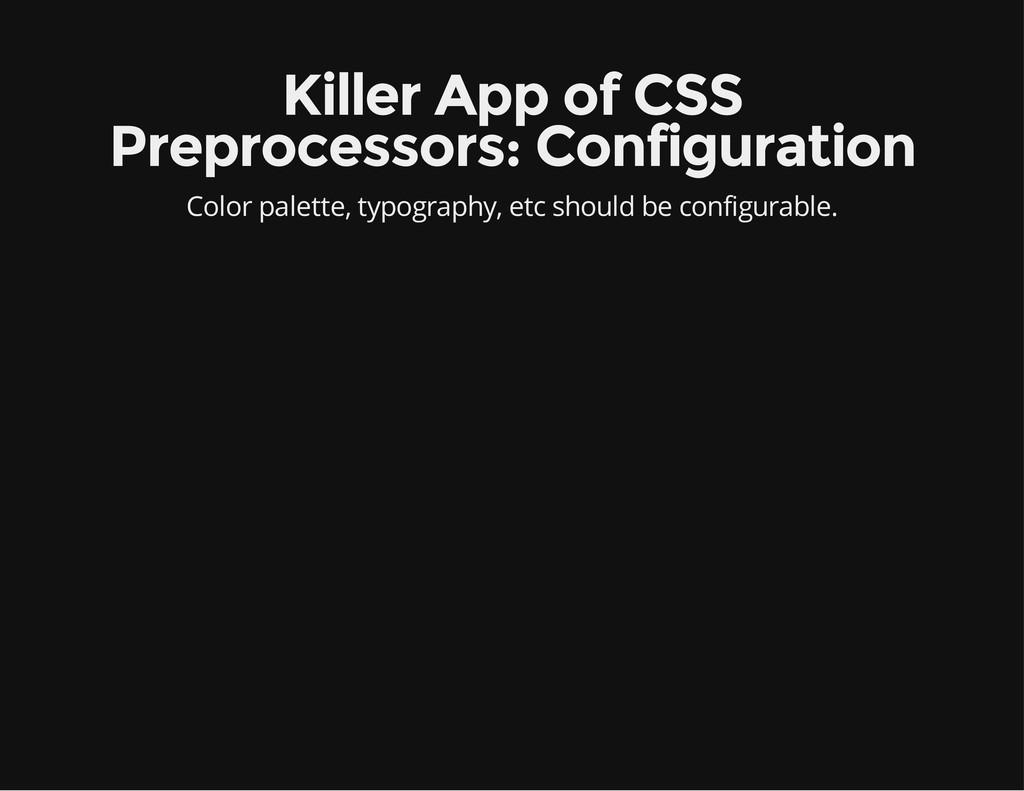 Killer App of CSS Preprocessors: Configuration ...