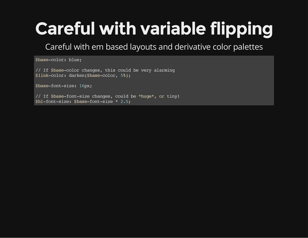 Careful with variable flipping Careful with em ...