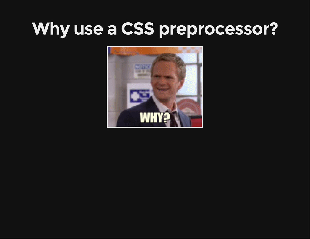 Why use a CSS preprocessor?