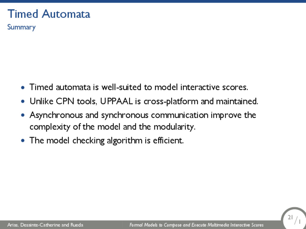 Timed Automata Summary • Timed automata is well...