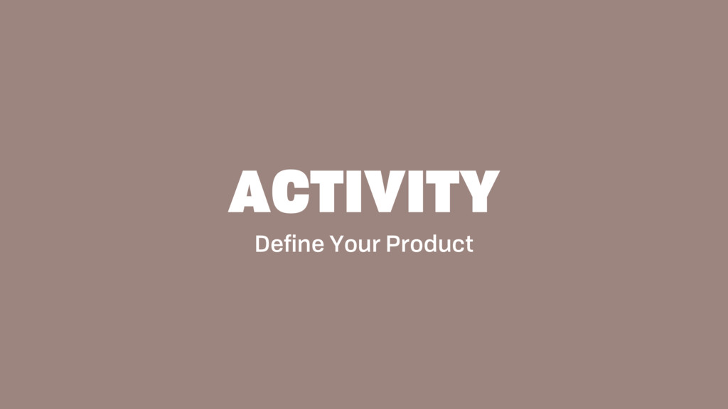 Define Your Product